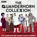 The Quanderhorn Collexion: The complete BBC Radio 4 sci-fi comedy Audiobook