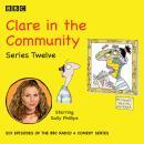 Clare in the Community: Series 12: The BBC Radio4 comedy sitcom Audiobook