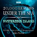 20,000 Leagues Under the Sea & The Mysterious Island: Two BBC Radio 4 full-cast dramatisations Audiobook