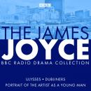 The James Joyce BBC Radio Collection: Ulysses, A Portrait of the Artist as a Young Man & Dubliners Audiobook