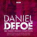 The Daniel Defoe BBC Radio Drama Collection: Robinson Crusoe, Moll Flanders & A Journal of the Plagu Audiobook