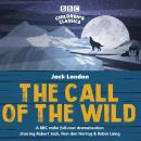 The Call of the Wild: A BBC Radio full-cast dramatisation Audiobook
