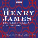 The Henry James BBC Radio Drama Collection: 10 full-cast dramatisations Audiobook