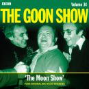 The Goon Show: Volume 34: Four episodes of the anarchic BBC radio comedy Audiobook