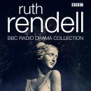 The Ruth Rendell BBC Radio Drama Collection: Seven full-cast dramatisations Audiobook