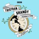 Tristram Shandy: A BBC Radio 4 full-cast dramatisation Audiobook