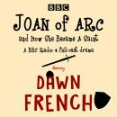 Joan of Arc, and How She Became a Saint: A BBC Radio 4 full-cast drama Audiobook