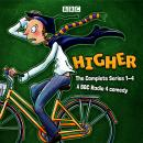 Higher: The Complete Series 1-4: A BBC Radio 4 comedy Audiobook