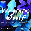 The Virginia Woolf BBC Radio Drama Collection: Seven full-cast dramatisations Audiobook