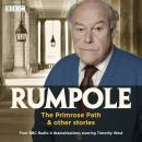 Rumpole: The Primrose Path & other stories: BBC Radio 4 dramatisations Audiobook
