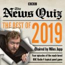 The News Quiz: Best of 2019: The topical BBC Radio 4 comedy panel show Audiobook
