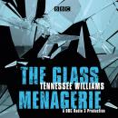 The Glass Menagerie: A BBC Radio 3 full-cast production Audiobook