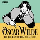 The Oscar Wilde BBC Radio Drama Collection: Five full-cast productions Audiobook