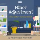 Minor Adjustment: The BBC Radio 4 comedy series Audiobook