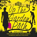 Up the Garden Path: The Complete Series 1-3: The BBC Radio 4 comedy Audiobook