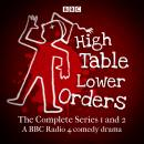 High Table, Lower Orders: The Complete Series 1 and 2: The BBC Radio 4 comedy drama Audiobook