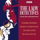 Lady Detectives: Four BBC Radio 4 crime dramatisations, Anna Greene, L Meade, Catherine Louisa Perkis, Wilkie Collins