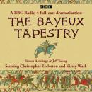 The Bayeux Tapestry: A BBC Radio 4 full-cast dramatisation Audiobook