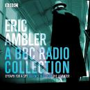 Eric Ambler: A BBC Radio Collection Audiobook