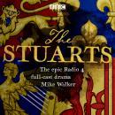 The Stuarts: The epic BBC Radio 4 Drama Audiobook