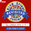 King Street Junior Revisited: A BBC Radio 4 comedy Audiobook