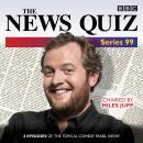 The News Quiz: Series 99: The topical BBC Radio 4 comedy panel show Audiobook