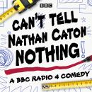 Can't Tell Nathan Caton Nothing: The Complete Series 1-3 Audiobook