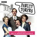 Fawlty Towers: The Complete Collection: Every soundtrack episode of the classic BBC TV comedy Audiobook