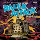 Dalek Attack: Blockade & Other Stories from the Doctor Who universe: Dalek Audio Annual Audiobook