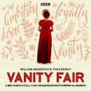 Vanity Fair: A BBC Radio 4 full-cast dramatisation Audiobook
