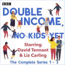 Double Income, No Kids Yet: The Complete Series 1-3 Audiobook