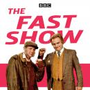 The Fast Show: Sketches from series 1 – 3 of the hit TV show and The Fast Show Live Audiobook