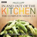 In and Out of the Kitchen: The Complete Series 1-4 Audiobook