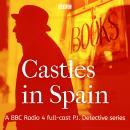Castles in Spain: A BBC Radio 4 full-cast P.I. Detective series Audiobook