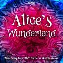 Alice's Wunderland: The complete BBC Radio 4 sketch show Audiobook
