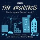 The Architects: The complete series 1 and 2: A BBC Radio comedy Audiobook