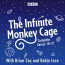 The Infinite Monkey Cage: Series 18-21 plus Apollo Special Audiobook