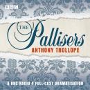 The Pallisers: A full-cast BBC radio dramatisation Audiobook