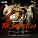 The Oresteia: Agamemnon, The Libation Bearers and The Furies Audiobook