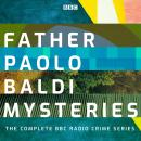 Father Paolo Baldi Mysteries: The Complete BBC Radio Crime series Audiobook