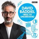 David Baddiel Tries to Understand: Series 1-4 Audiobook
