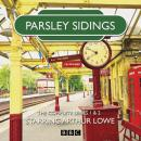 Parsley Sidings: The Complete Series 1 and 2 Audiobook
