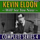 Kevin Eldon Will See You Now: The Complete Series 4 Audiobook