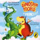 The Dinosaur that Pooped a Princess Audiobook