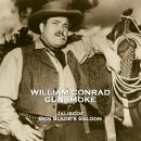 Gunsmoke - Volume 2 - Jaliscoe & Ben Slade's Saloon Audiobook