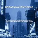 Broadway Is My Beat - Volume 1 - The Jimmy Dorn Murder Case & The Otto Prokosh Murder Case Audiobook