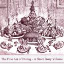 The Art Of Fine Dining - A Short Story Volume Audiobook