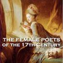 The Female Poets of the Seventeeth Century - Volume 1 Audiobook