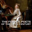 The Female Poets of the Eighteenth Century - Volume 1 Audiobook