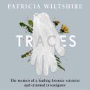 Traces: The memoir of a forensic scientist and criminal investigator Audiobook